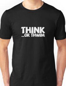 Think ...or thwim. Unisex T-Shirt