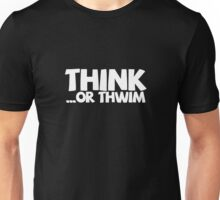 Think ...or thwim. Unisex T-Shirt