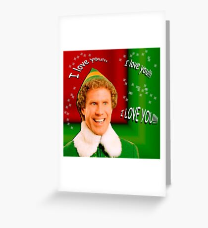 Buddy the Elf - Love Greeting Card