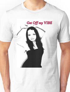 Get Off My Vibe Unisex T-Shirt
