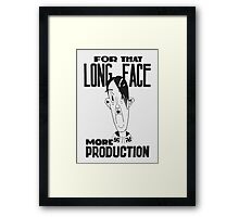 For That Long Face -- More Production Framed Print