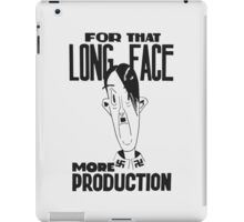 For That Long Face -- More Production iPad Case/Skin