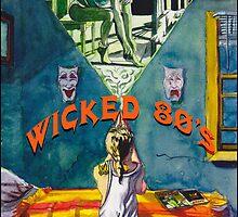 Wicked 8o's by Ed Bray