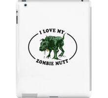 I love my zombie dog iPad Case/Skin