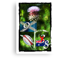 Ohhhh Flower of Scotland: Scotland 9 Vs Australia 8. Yipeeee. Canvas Print
