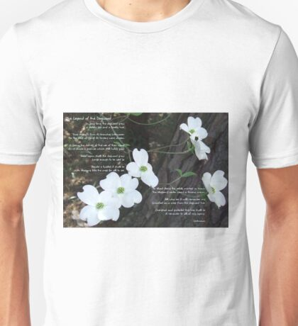 The legend of the dogwood Unisex T-Shirt