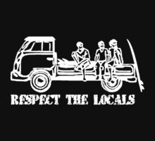Respect The Locals - White Print by FunkyDreadman