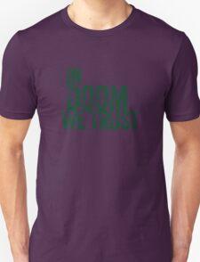 IN DOOM WE TRUST Unisex T-Shirt