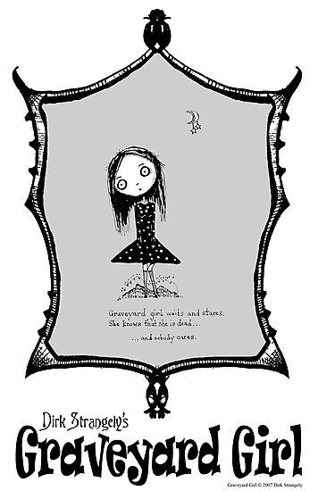 Dirk Strangely's GRAVEYARD GIRL by Dirk Strangely