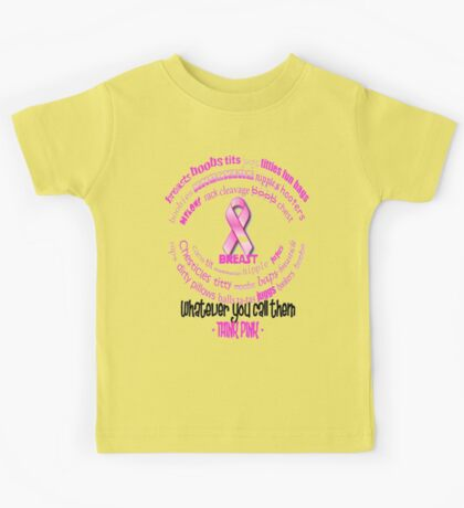 Breasts, Whatever You Call Them Think Pink Kids Tee