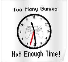 Too Many Games Not Enough Time! Poster