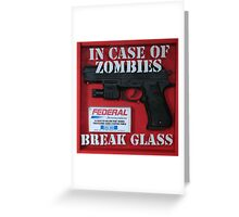 In case of zombies... Greeting Card