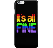 It's all fine iPhone Case/Skin