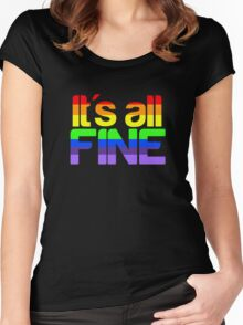 It's all fine Women's Fitted Scoop T-Shirt