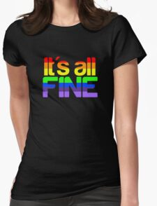It's all fine Womens Fitted T-Shirt