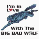 I'm In Love With The BIG BAD WOLF by steini