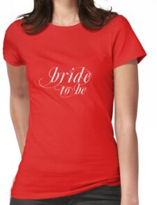 bride to be (white) Womens Fitted T-Shirt