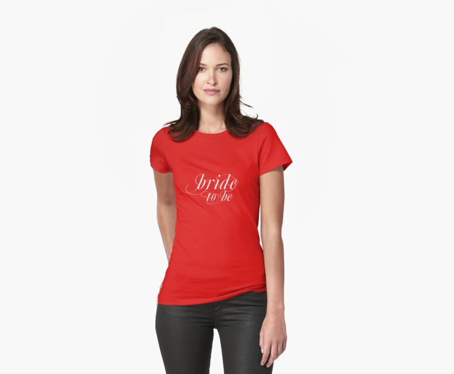 bride to be (white) by idoityourself