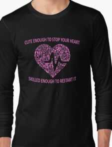 CUTE ENOUGH TO TAKE YOUR BREATH AWAY AND SKILLED ENOUGH TO BRING IT BACK (PINK) Long Sleeve T-Shirt