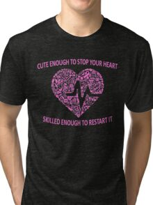 CUTE ENOUGH TO TAKE YOUR BREATH AWAY AND SKILLED ENOUGH TO BRING IT BACK (PINK) Tri-blend T-Shirt