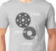 I think you gear neatly with me... Unisex T-Shirt