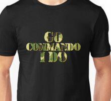 Go commando, I do Unisex T-Shirt