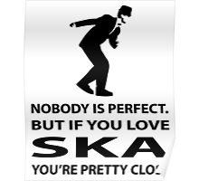 Ska and perfection Poster