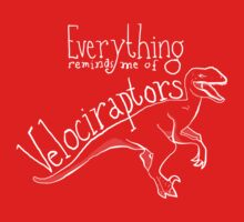 Everything reminds me of velociraptors. by Tabita Harvey
