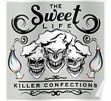 Funny Pastry Chef Skulls: The Sweet Life Poster