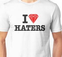 I love haters Unisex T-Shirt