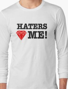 Haters love me Long Sleeve T-Shirt