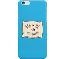 Bed & Me, Just Married iPhone Case/Skin