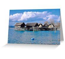 Lake Dwellings ~ Unteruhldingen  Greeting Card