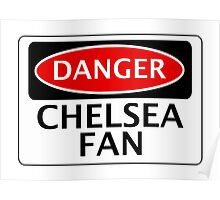 DANGER CHELSEA FAN, FOOTBALL FUNNY FAKE SAFETY SIGN Poster