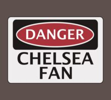DANGER CHELSEA FAN, FOOTBALL FUNNY FAKE SAFETY SIGN Baby Tee