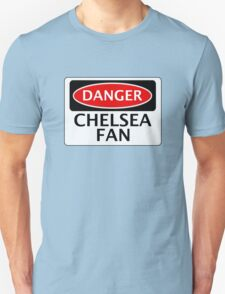 DANGER CHELSEA FAN, FOOTBALL FUNNY FAKE SAFETY SIGN T-Shirt