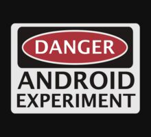 DANGER ANDROID EXPERIMENT FAKE FUNNY SAFETY SIGN SIGNAGE Kids Tee