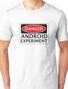 DANGER ANDROID EXPERIMENT FAKE FUNNY SAFETY SIGN SIGNAGE Unisex T-Shirt