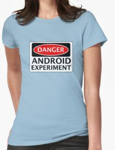 DANGER ANDROID EXPERIMENT FAKE FUNNY SAFETY SIGN SIGNAGE Womens Fitted T-Shirt