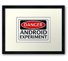 DANGER ANDROID EXPERIMENT FAKE FUNNY SAFETY SIGN SIGNAGE Framed Print