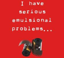 I have serious emulsional problems T-Shirt