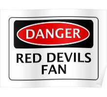 DANGER MANCHESTER UNITED, RED DEVILS FAN, FOOTBALL FUNNY FAKE SAFETY SIGN Poster