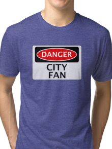 DANGER CITY FAN, FOOTBALL FUNNY FAKE SAFETY SIGN Tri-blend T-Shirt