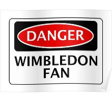 DANGER WIMBLEDON FAN, FOOTBALL FUNNY FAKE SAFETY SIGN Poster