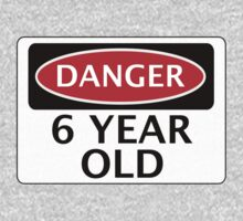 DANGER 6 YEAR OLD, FAKE FUNNY BIRTHDAY SAFETY SIGN Baby Tee