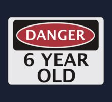 DANGER 6 YEAR OLD, FAKE FUNNY BIRTHDAY SAFETY SIGN One Piece - Short Sleeve