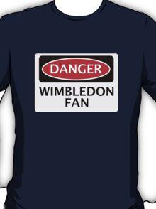 DANGER WIMBLEDON FAN, FOOTBALL FUNNY FAKE SAFETY SIGN T-Shirt