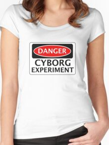 DANGER CYBORG EXPERIMENT FAKE FUNNY SAFETY SIGN SIGNAGE Women's Fitted Scoop T-Shirt