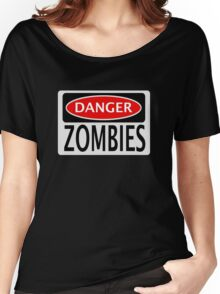 DANGER ZOMBIES FUNNY FAKE SAFETY SIGN SIGNAGE Women's Relaxed Fit T-Shirt