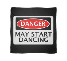 DANGER MAY START DANCING, FAKE FUNNY SAFETY SIGN SIGNAGE Scarf